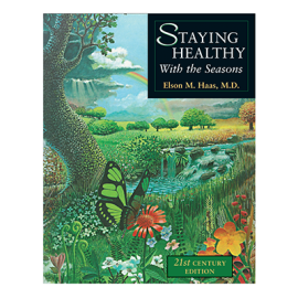 Staying Healthy with the Seasons_Elson Haas, M.D.