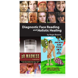 Diagnostic Face Reading and Holistic Healing 5th Edition by Roger Bezanis (2010)
