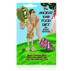 The Ancient Raw Food Diet_Roger Bezanis